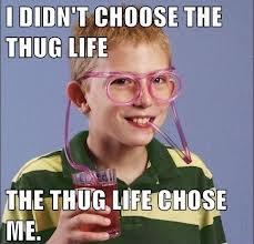 TheThug life