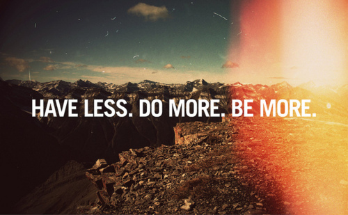 Have-less-Do-More-be-More