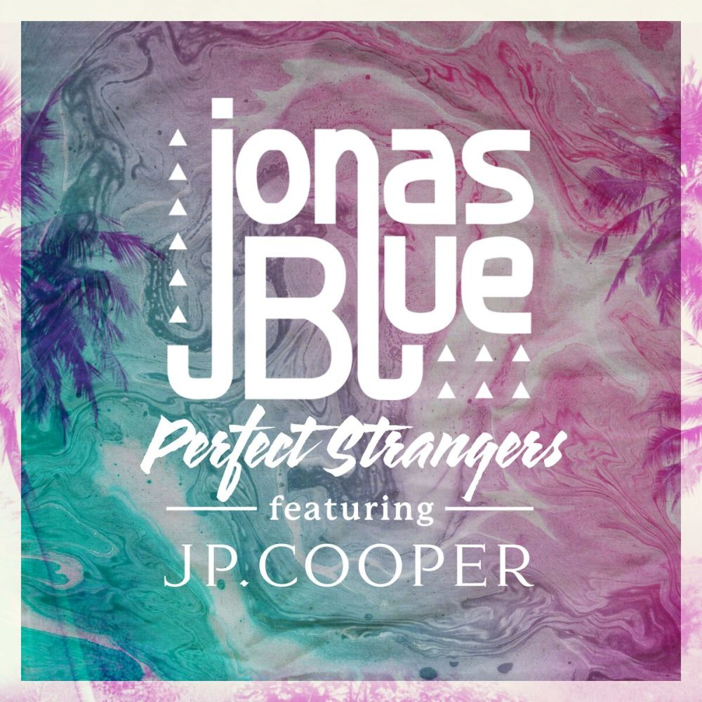 Jonas Blue - Perfect Strangers ft. JP Cooper | TheOneK.com